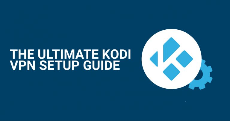 终极 Kodi VPN 设置指南
