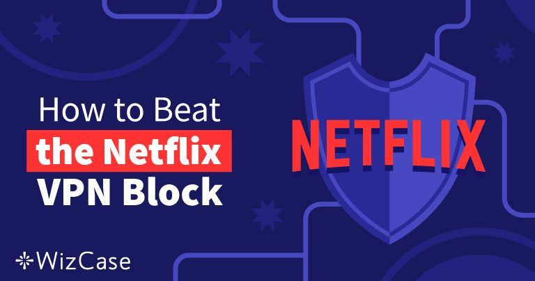 2020年仍然能够解锁Netflix的最佳10款VPN(+免费试用)
