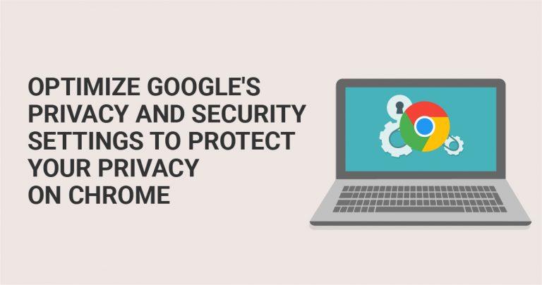 优化Google的隐私和安全设置,保护您在Chrome上的隐私权