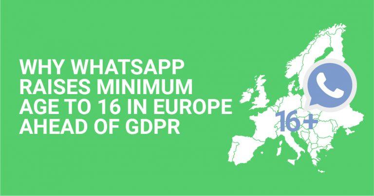 为什么GDPR将WhatsApp在欧洲的最低使用年龄提高到16岁