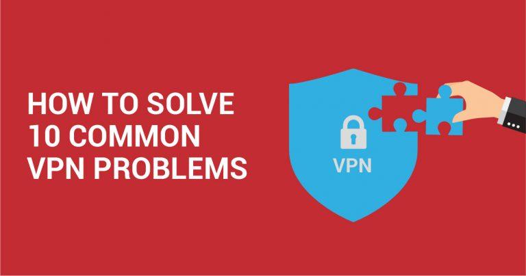 10大常见VPN错误及其解决方法