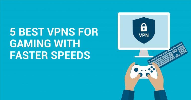 5款最快速度的游戏专用VPN
