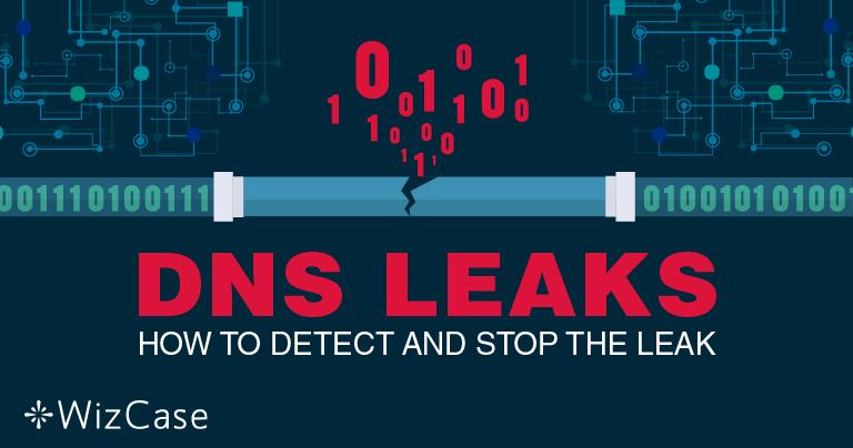 DNS泄漏:2021年找查和修复泄漏的终极指南