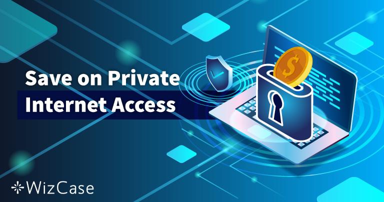 2020年有效的Private Internet Access优惠码:立即节省高达77%