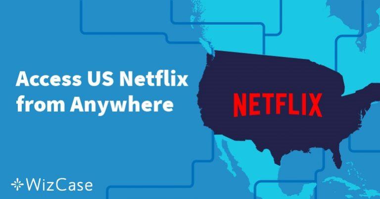 如何从美国以外的地方观看美国Netflix Wizcase