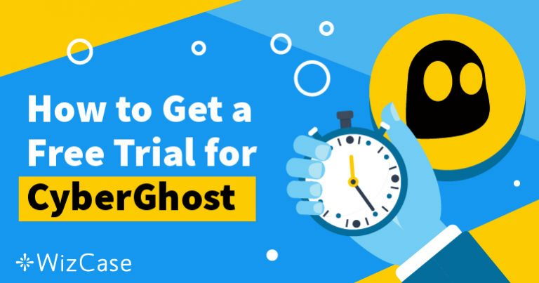 获得CyberGhost免费试用45天 – 分步指南