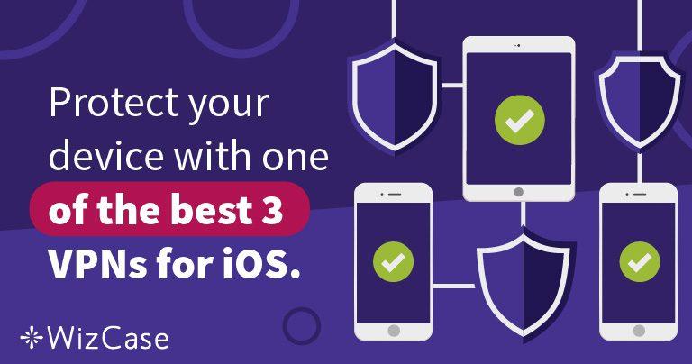 使用三大最佳iOS适用的VPN之一来保护你的iPhone