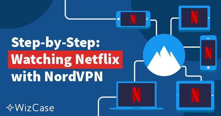 2021最新测试:NordVPN可解锁美国、英国等国家的Netflix