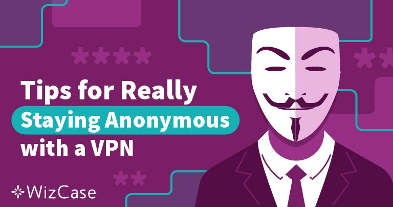 如何隐藏你的VPN并保持完全匿名?