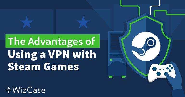 如何用VPN更改Steam国家(且不被阻止)