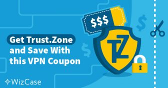 Trust.Zone VPN有效优惠码:今天最高立减62%(3月19日测试) Wizcase