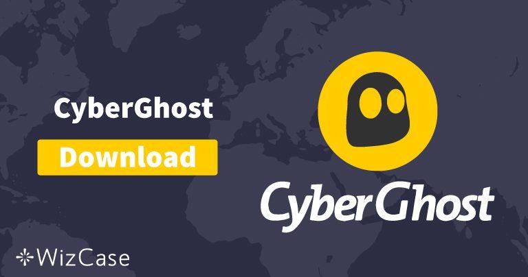 下载适用于桌面和移动设备的CyberGhost(最新版本)