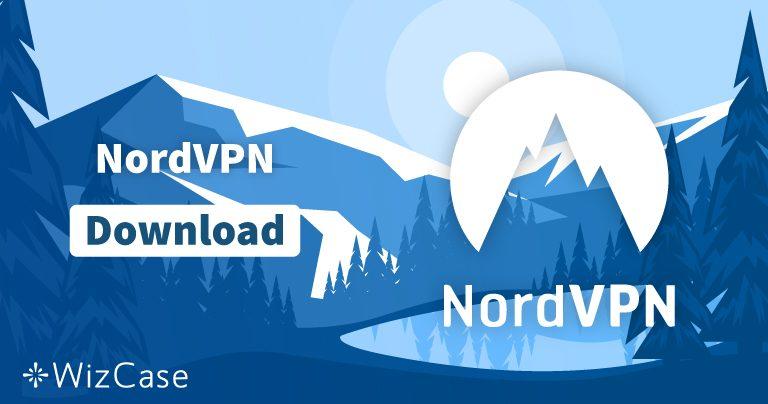 下载适用于Windows、macOS等操作系统的NordVPN(最新版本)
