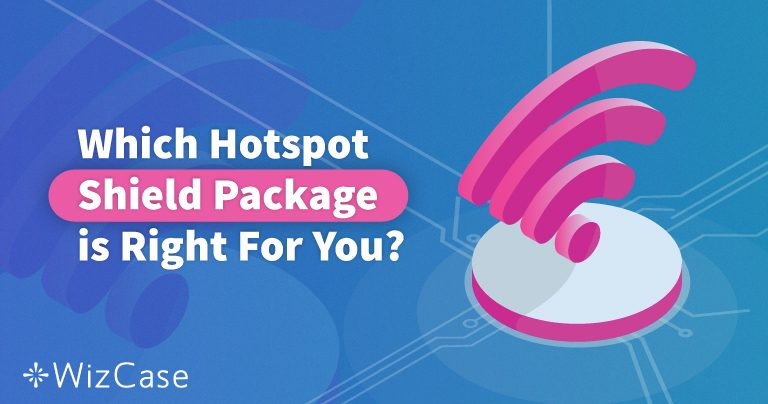 Hotspot Shield:付费VPN真的比免费VPN好吗?
