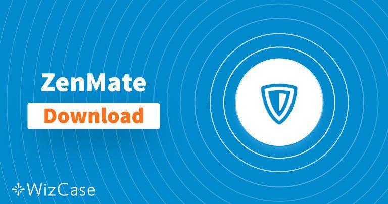 下载适用于桌面和移动设备的ZenMate(最新版本)