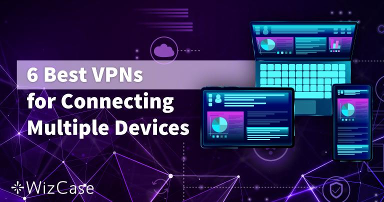 2021 年一号多连,认准这 6 款又好又快的 VPN