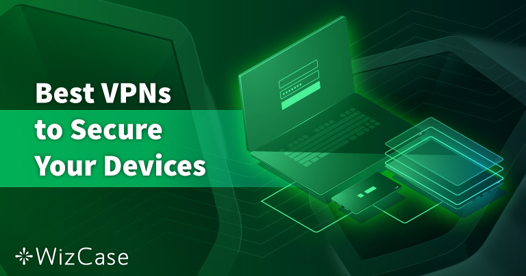 适用于电脑、Mac 和手机的8大安全 VPN——2021 最新测试