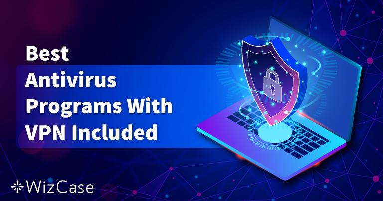 2021年带内置VPN的最佳防病毒软件