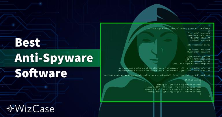 盘点2021最佳 10 款反间谍软件(用于清除与防护)