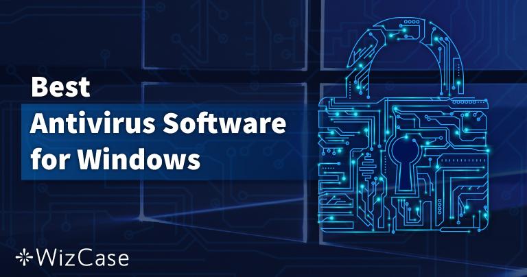 盘点十月 2021 Windows 电脑可用的最佳 10 款杀毒软件