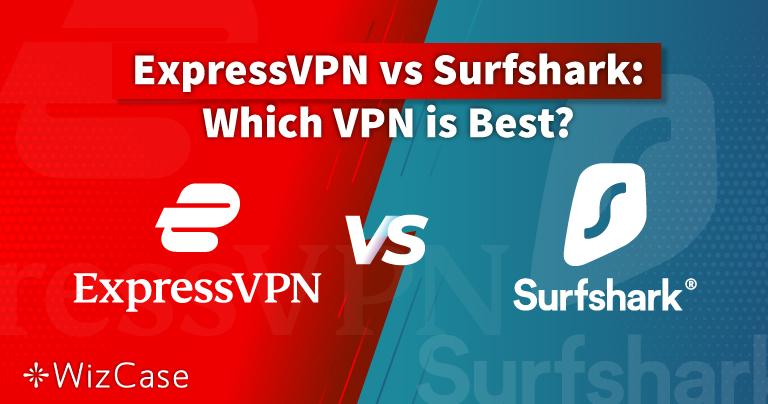 ExpressVPN 和 Surfshark 2021:哪款更强?最佳只有一名!